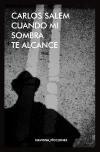 Cuando mi sombra te alcance