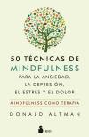 50 técnicas de mindfulness para la ansiedad, la depresión, el estrés y el dolor
