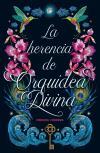 La herencia de Orquídea Divina
